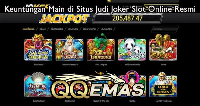 Keuntungan Main di Situs Judi Joker Slot Online Resmi