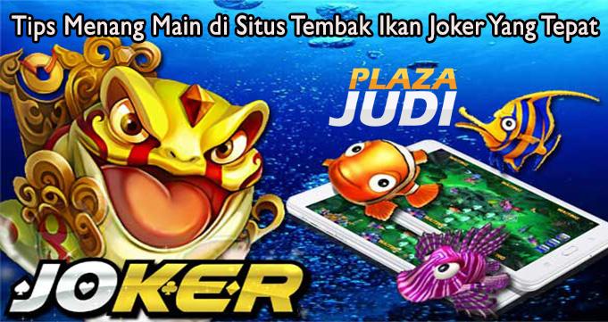 Tips Menang Main di Situs Tembak Ikan Joker Yang Tepat